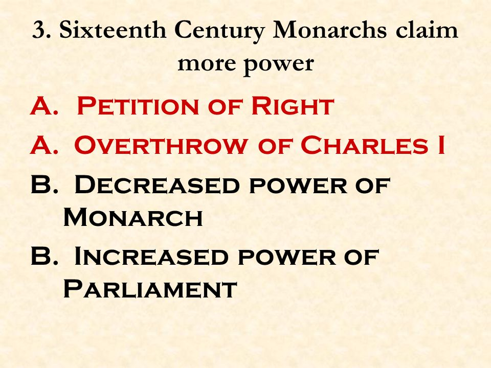 3. Sixteenth Century Monarchs claim more power