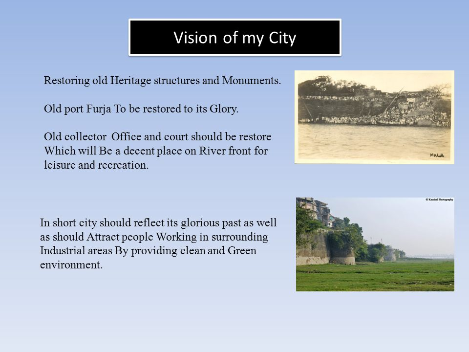 Vision of my City Restoring old Heritage structures and Monuments.
