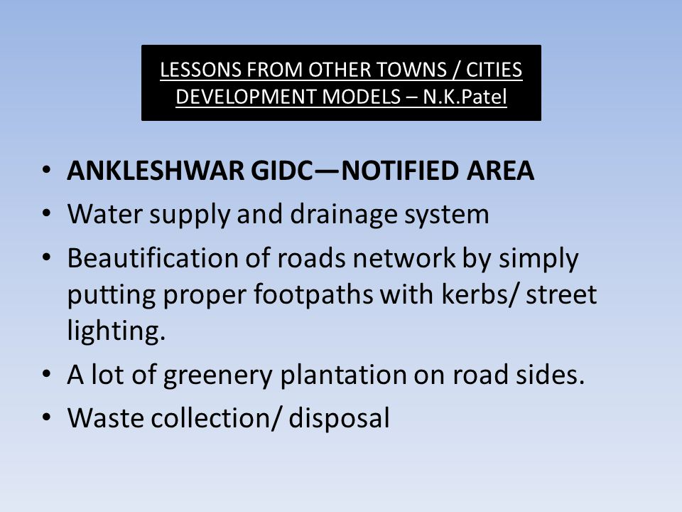 LESSONS FROM OTHER TOWNS / CITIES DEVELOPMENT MODELS – N.K.Patel