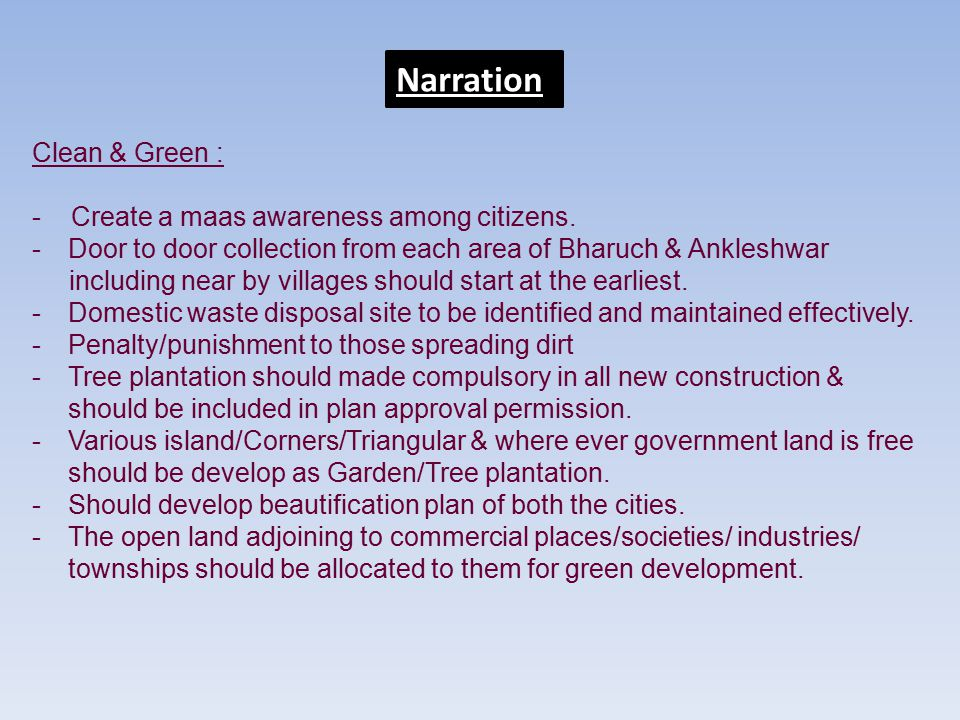 Narration Clean & Green : - Create a maas awareness among citizens.