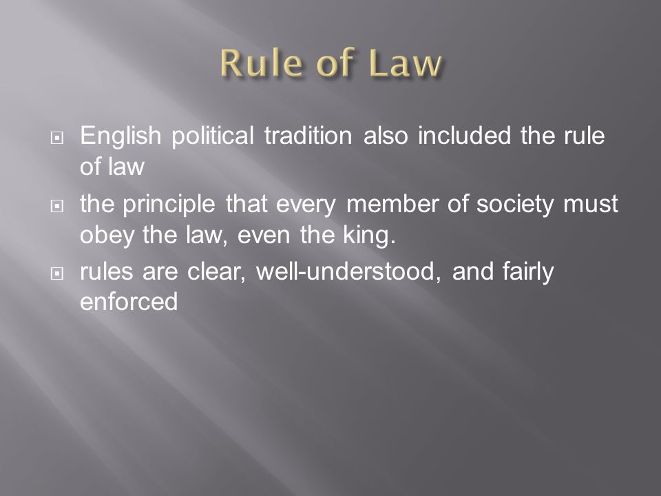 Rule of Law English political tradition also included the rule of law