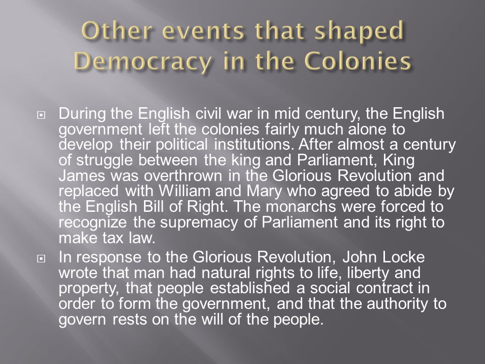 Other events that shaped Democracy in the Colonies