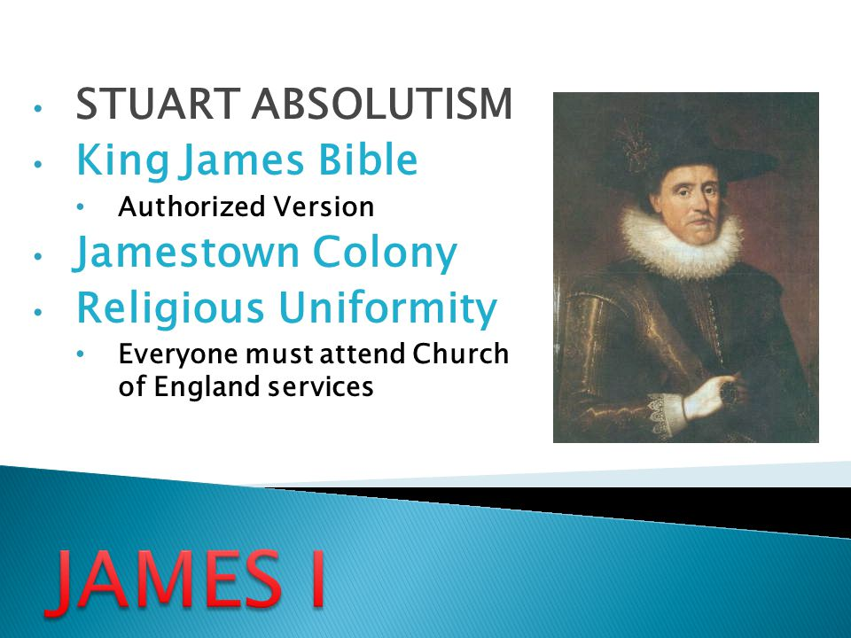 JAMES I STUART ABSOLUTISM King James Bible Jamestown Colony