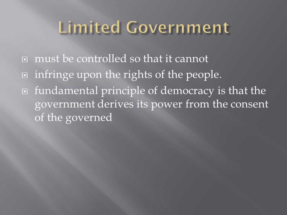 Limited Government must be controlled so that it cannot