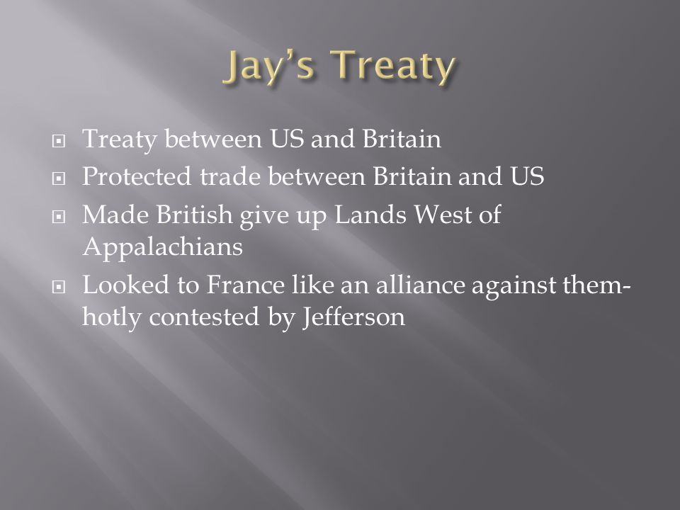 Jay's Treaty Treaty between US and Britain