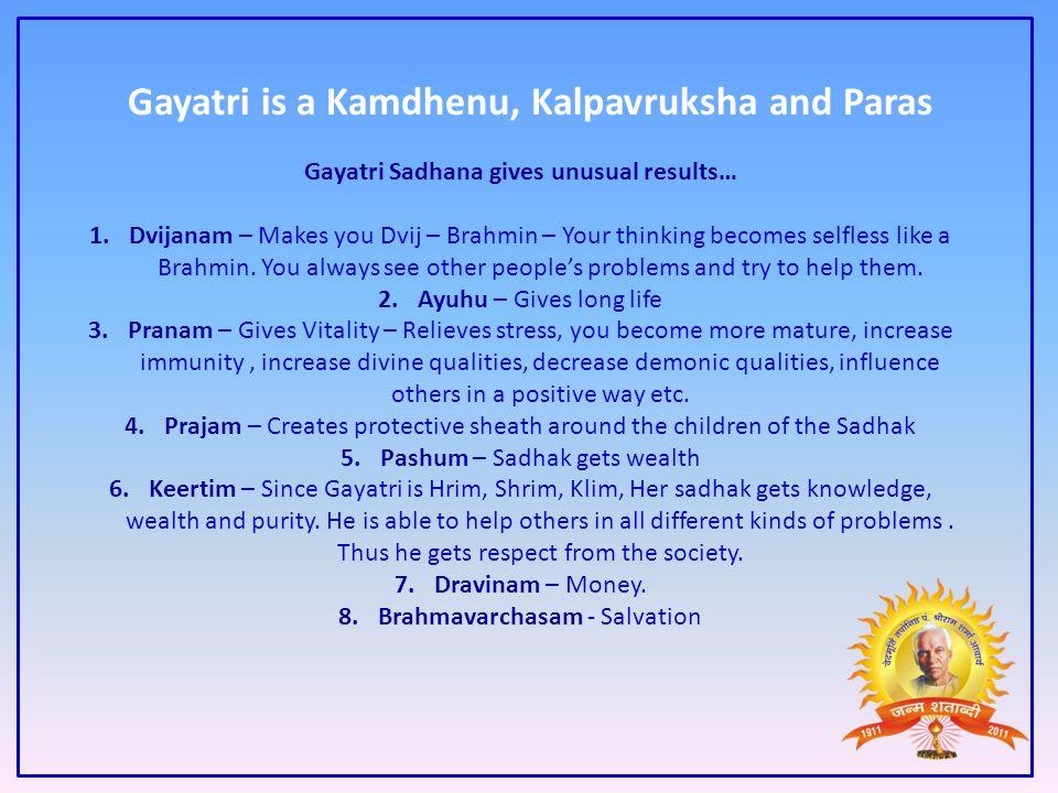 Gayatri Sadhana gives unusual results…