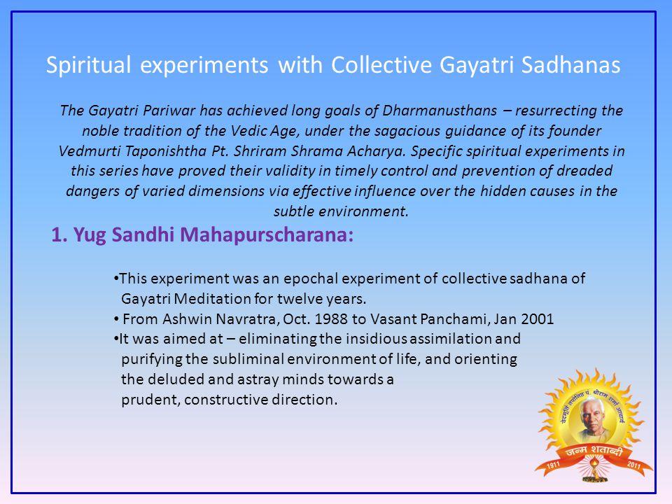 Spiritual experiments with Collective Gayatri Sadhanas