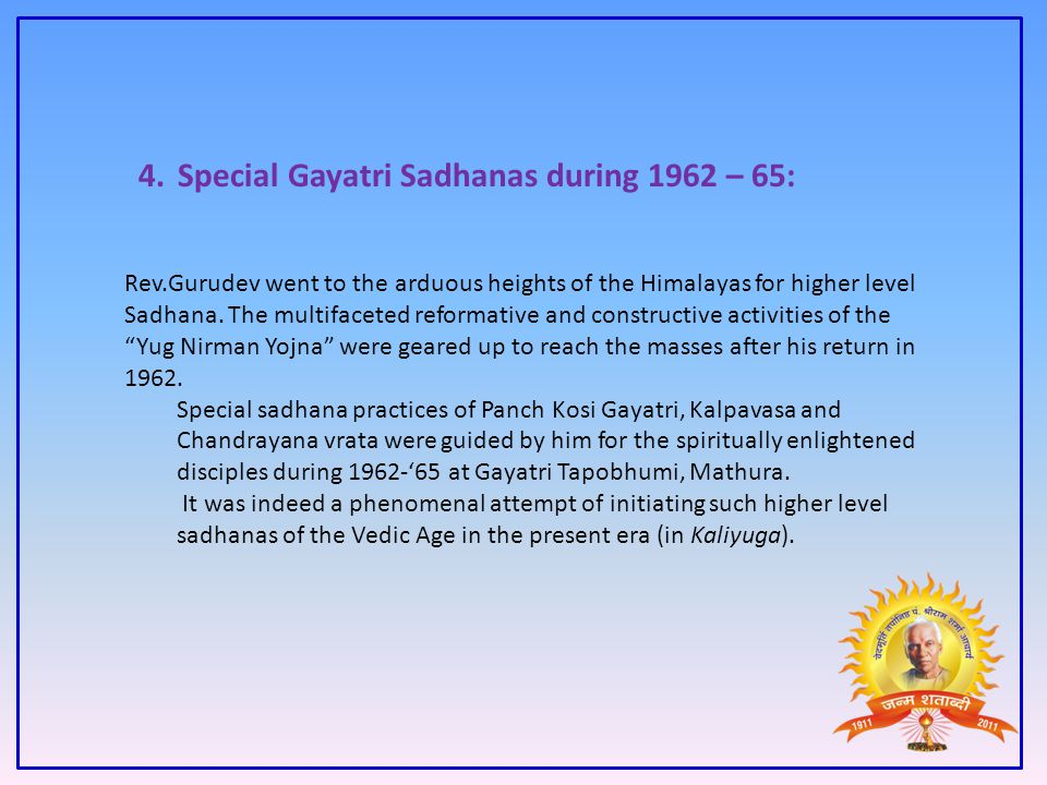 4. Special Gayatri Sadhanas during 1962 – 65: