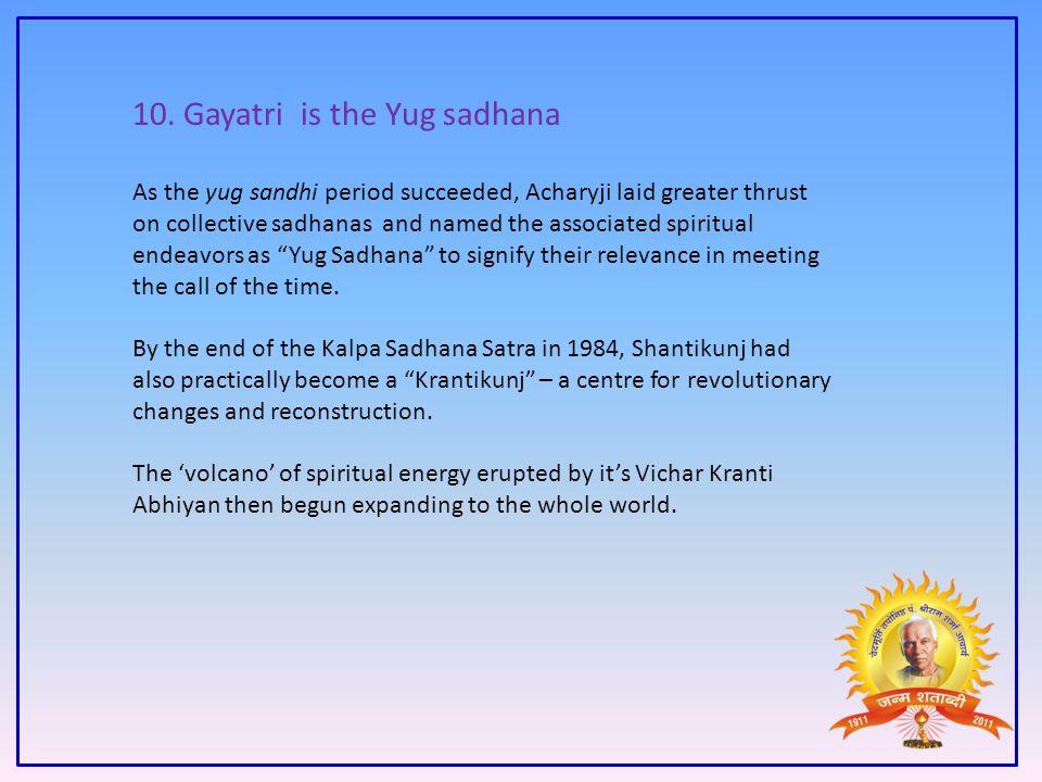10. Gayatri is the Yug sadhana