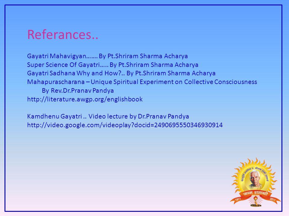 Referances.. Gayatri Mahavigyan……. By Pt.Shriram Sharma Acharya