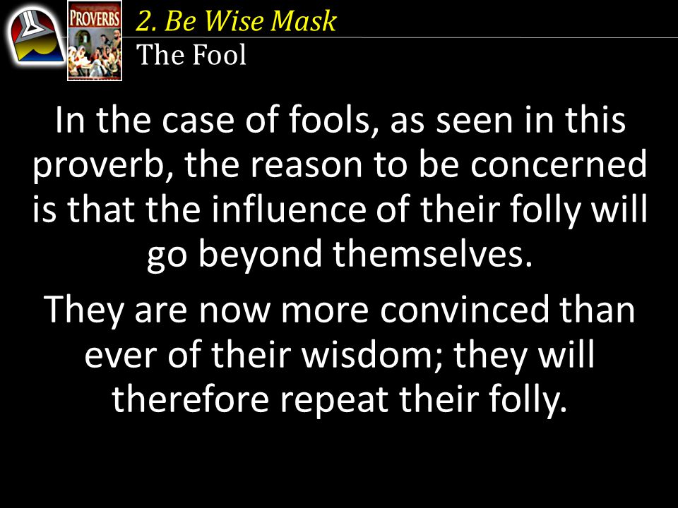 2. Be Wise Mask The Fool.