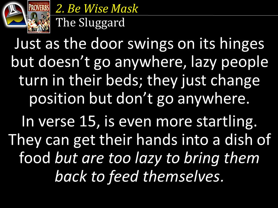 2. Be Wise Mask The Sluggard.