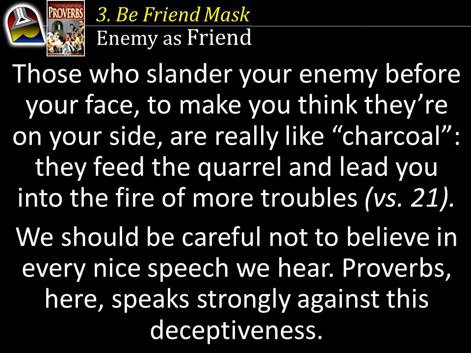 3. Be Friend Mask Enemy as Friend.