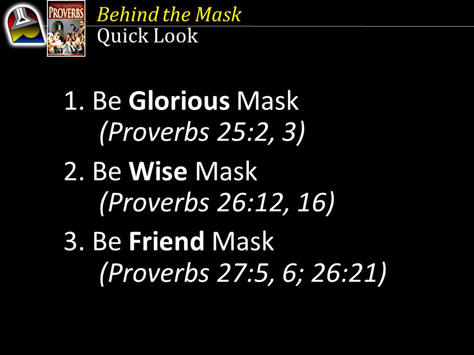 1. Be Glorious Mask (Proverbs 25:2, 3)