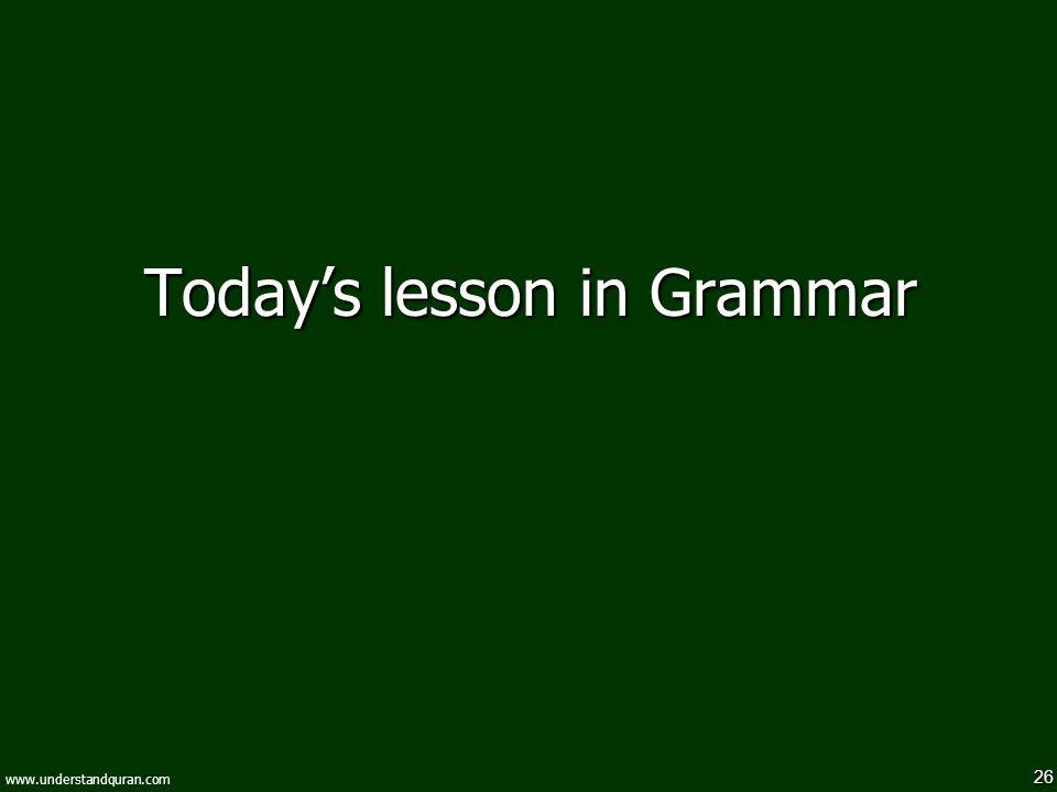 Today's lesson in Grammar
