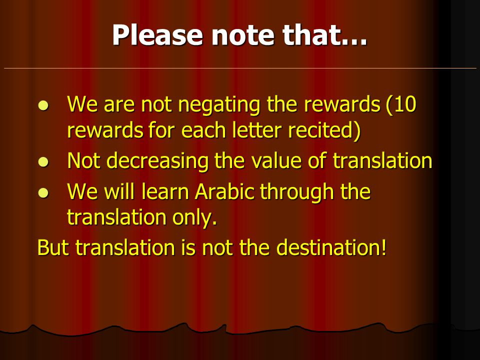 Please note that… We are not negating the rewards (10 rewards for each letter recited) Not decreasing the value of translation.