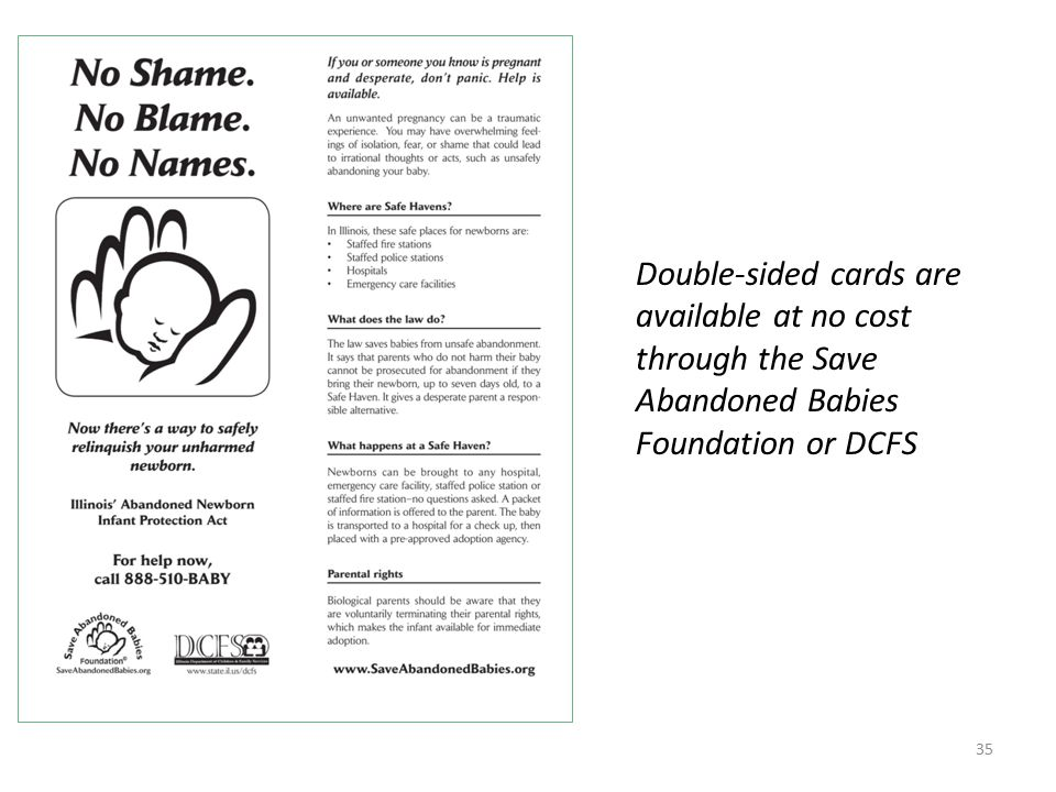 Double-sided cards are available at no cost through the Save Abandoned Babies Foundation or DCFS