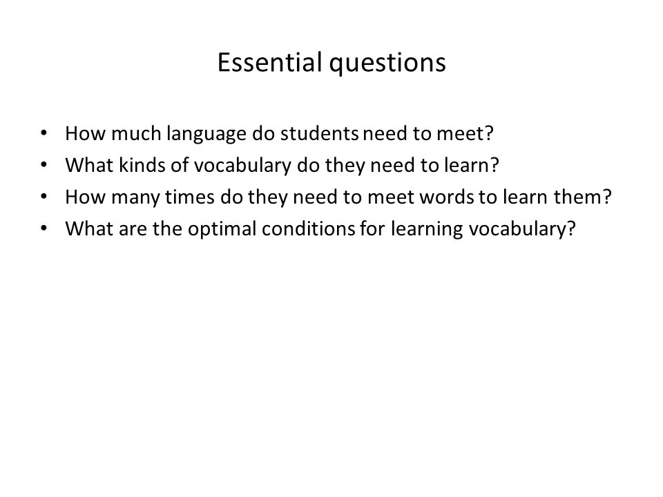 Essential questions How much language do students need to meet