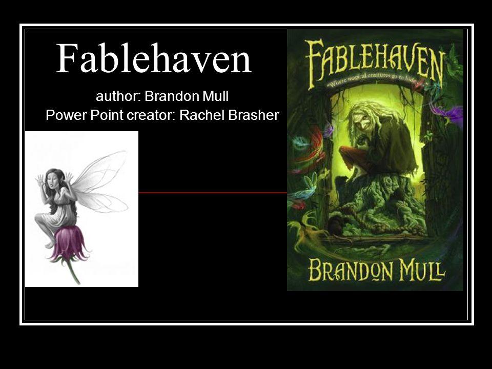 author: Brandon Mull Power Point creator: Rachel Brasher