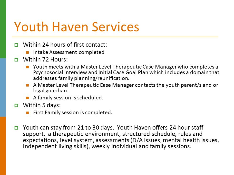 Youth Haven Services Within 24 hours of first contact: