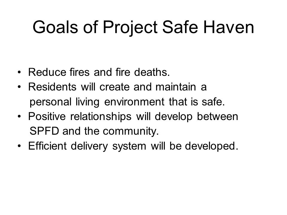 Goals of Project Safe Haven