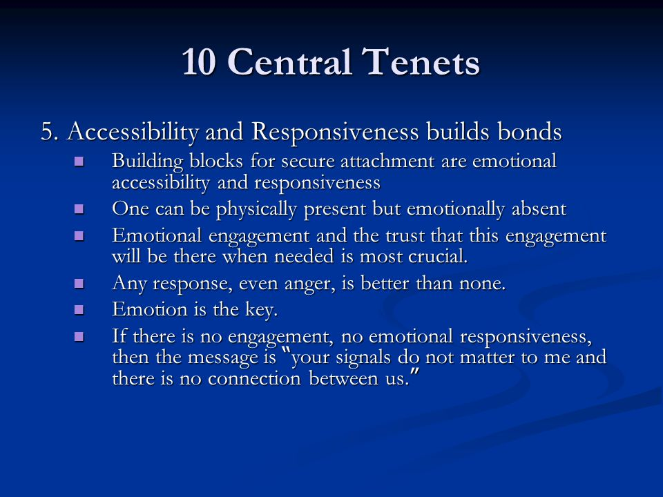 10 Central Tenets 5. Accessibility and Responsiveness builds bonds