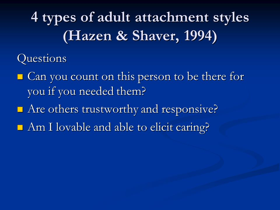 4 types of adult attachment styles (Hazen & Shaver, 1994)
