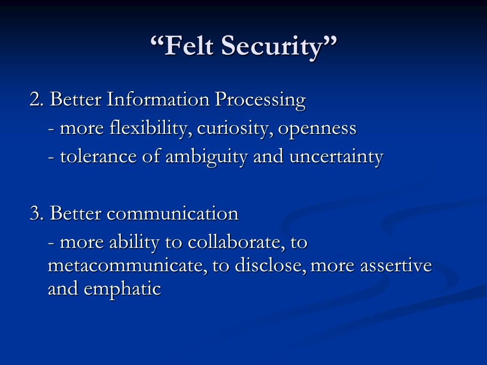 Felt Security 2. Better Information Processing