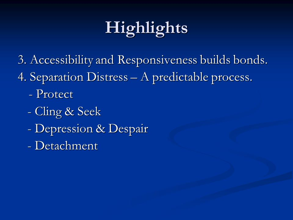 Highlights 3. Accessibility and Responsiveness builds bonds.
