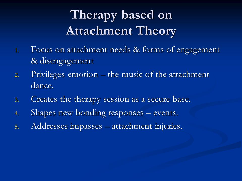Therapy based on Attachment Theory