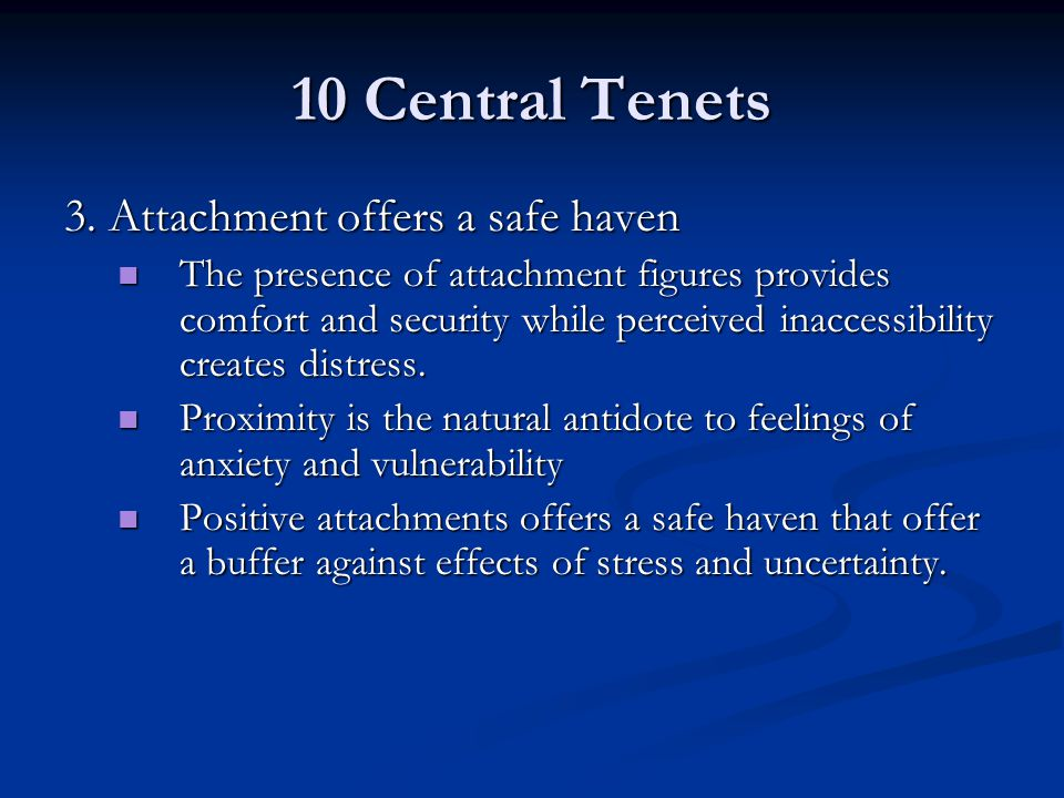 10 Central Tenets 3. Attachment offers a safe haven