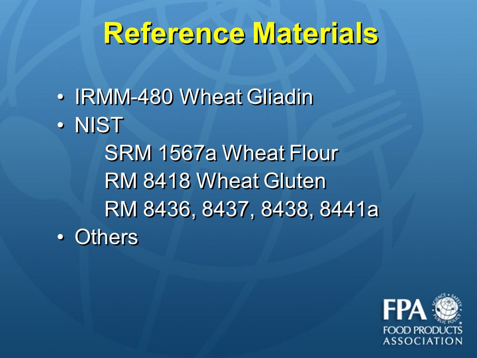 Reference Materials IRMM-480 Wheat Gliadin NIST SRM 1567a Wheat Flour