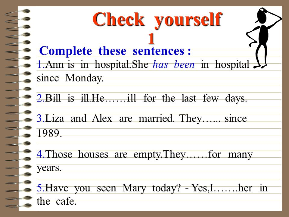 Check yourself 1 Complete these sentences :