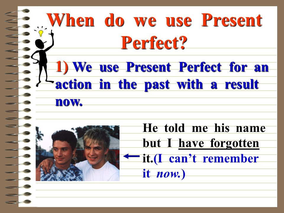 When do we use Present Perfect