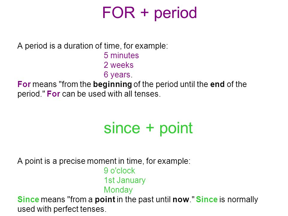 FOR + period A period is a duration of time, for example:. 5 minutes