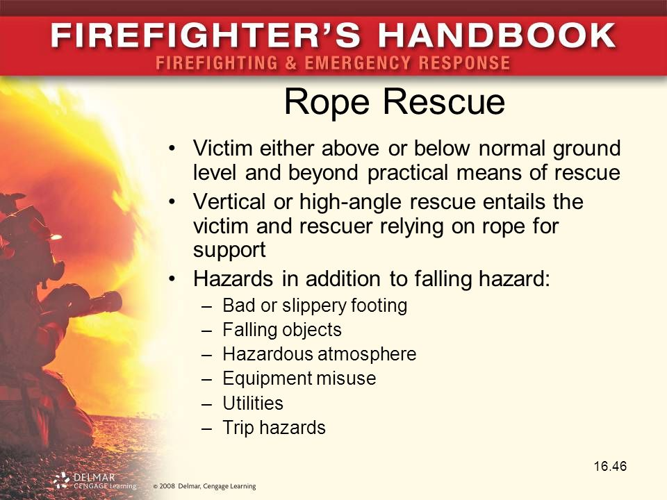 Rope Rescue Victim either above or below normal ground level and beyond practical means of rescue.