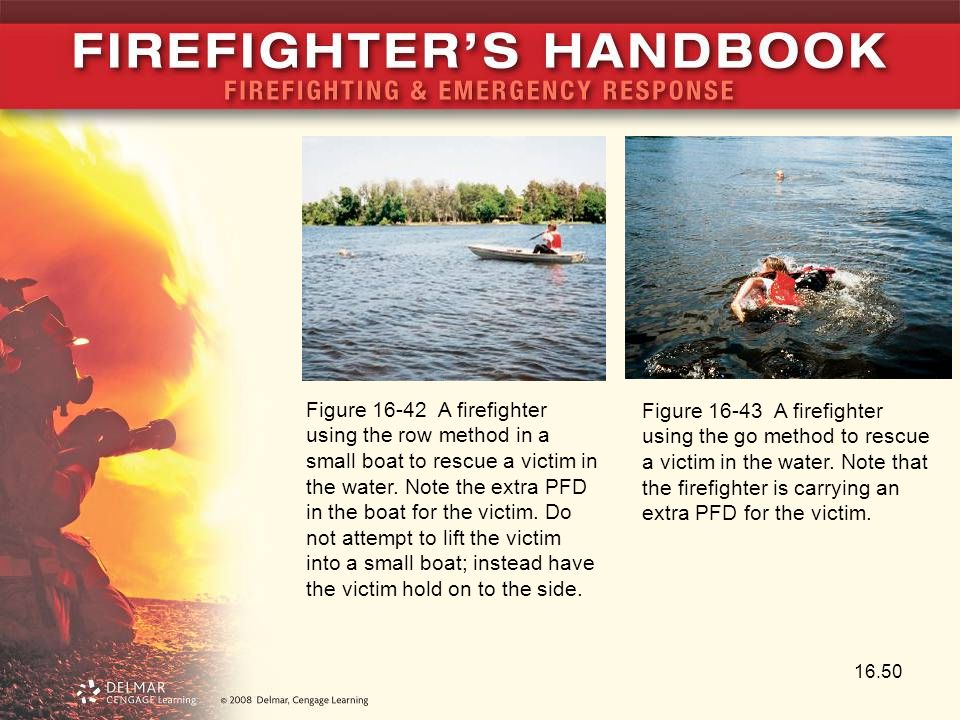 Figure 16-42 A firefighter using the row method in a small boat to rescue a victim in the water. Note the extra PFD in the boat for the victim. Do not attempt to lift the victim into a small boat; instead have the victim hold on to the side.
