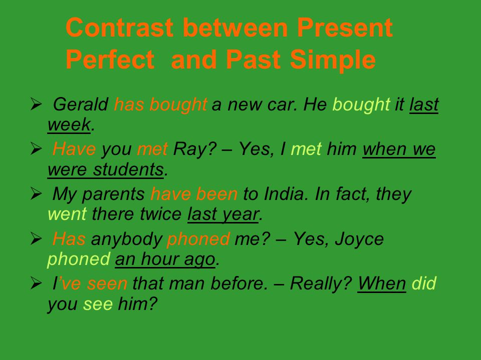 Contrast between Present Perfect and Past Simple