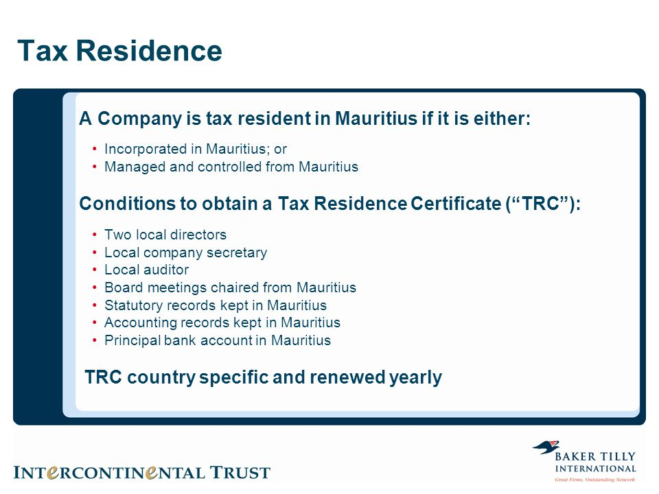 Tax Residence A Company is tax resident in Mauritius if it is either: