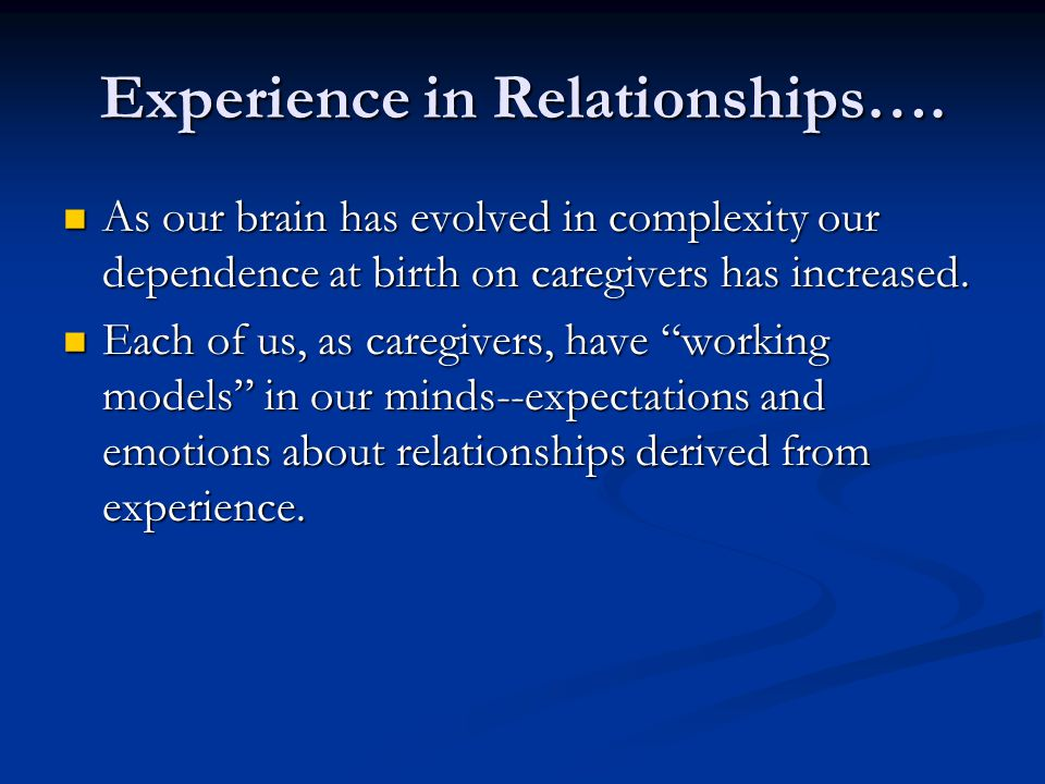 Experience in Relationships….
