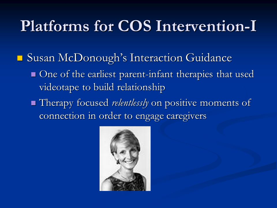 Platforms for COS Intervention-I