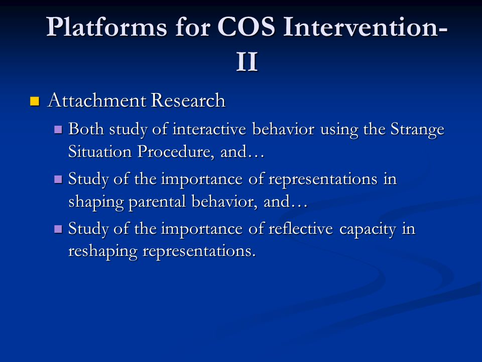 Platforms for COS Intervention-II