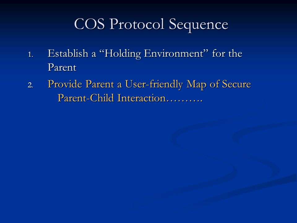 COS Protocol Sequence Establish a Holding Environment for the Parent