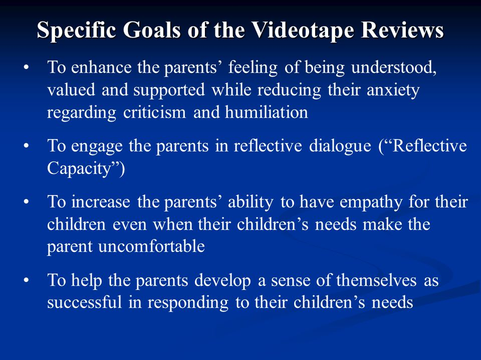 Specific Goals of the Videotape Reviews