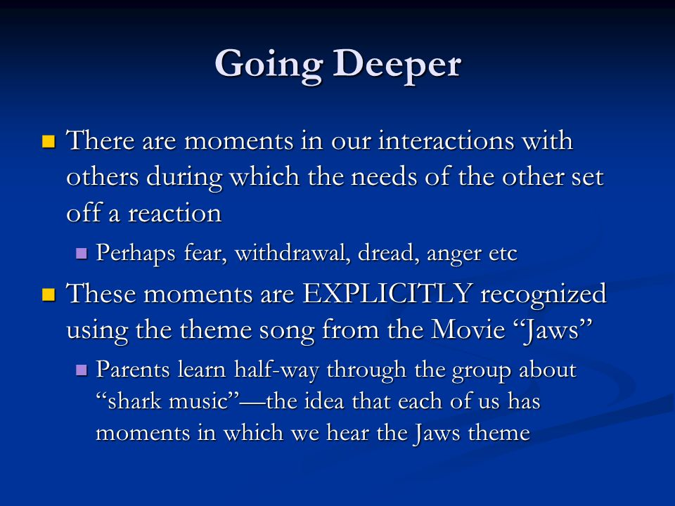 Going Deeper There are moments in our interactions with others during which the needs of the other set off a reaction.