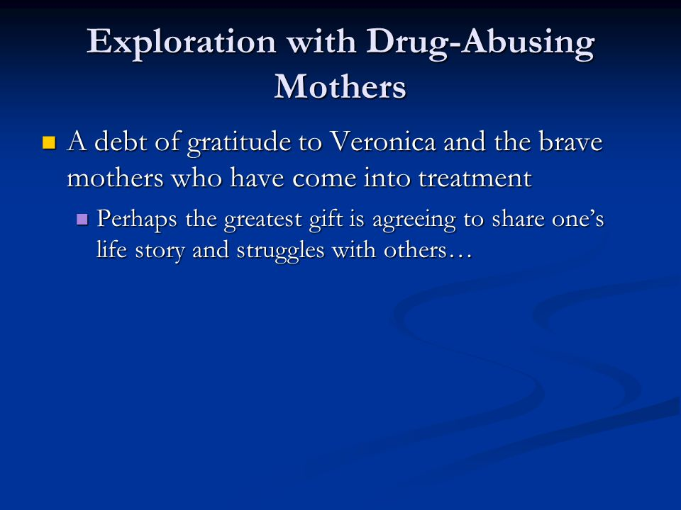 Exploration with Drug-Abusing Mothers