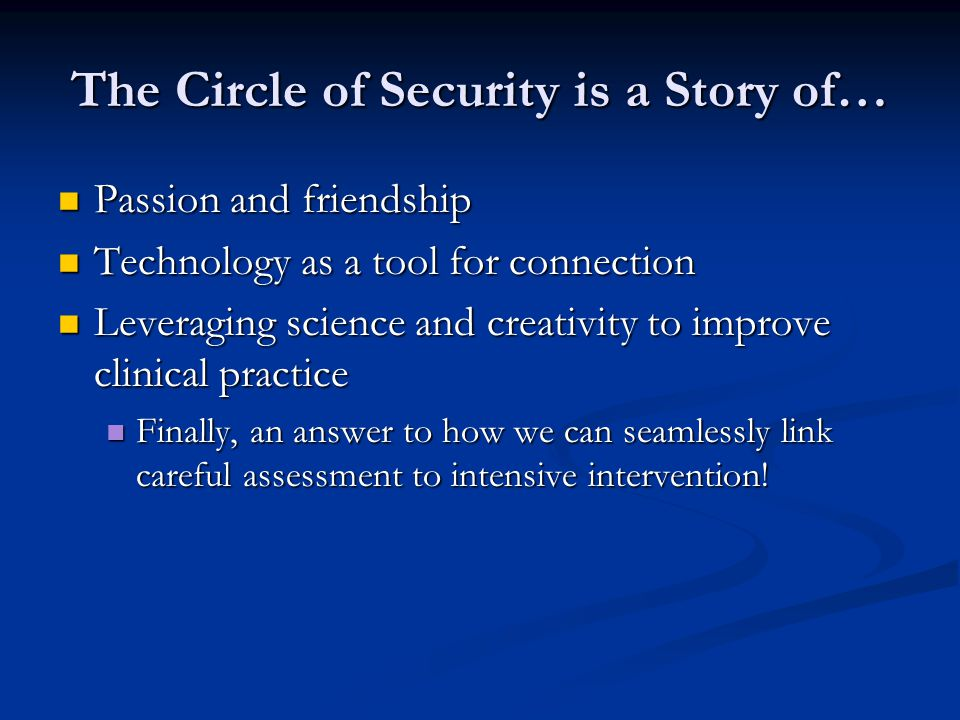 The Circle of Security is a Story of…