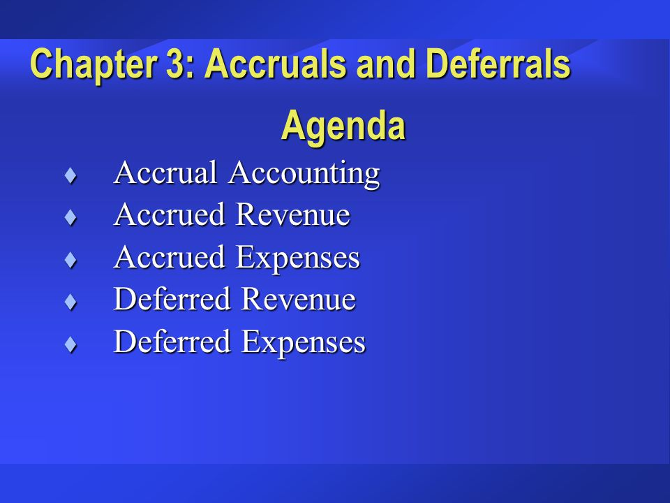 Chapter 3: Accruals and Deferrals