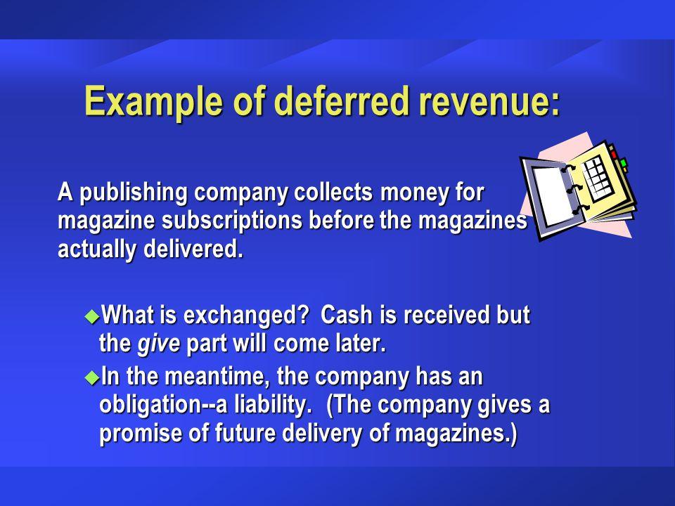 Example of deferred revenue: