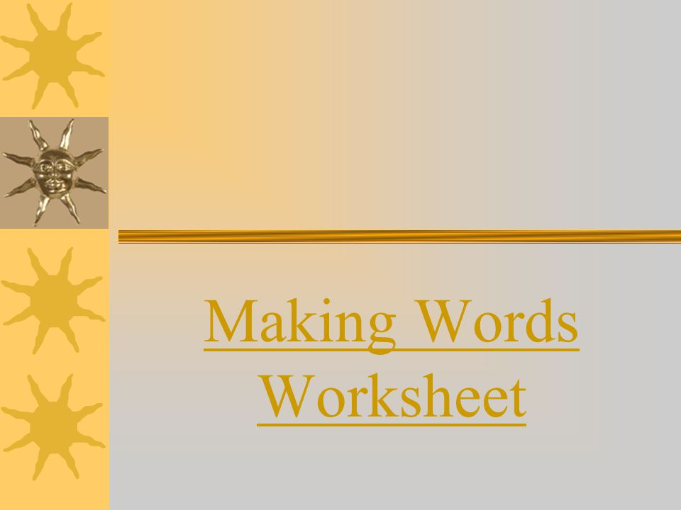 Making Words Worksheet